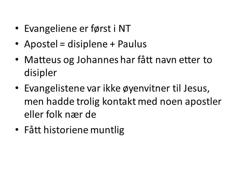 Evangeliene er først i NT
