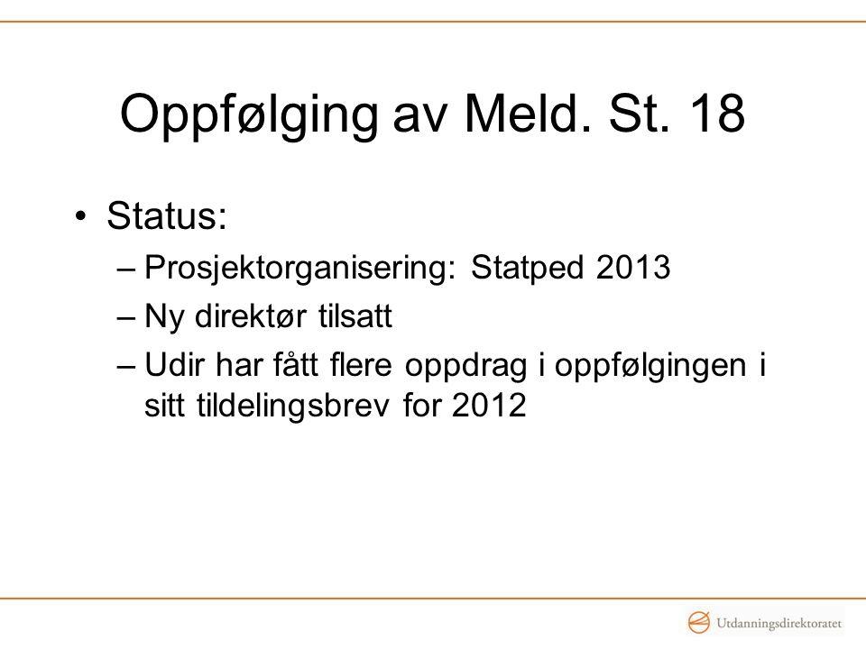 Oppfølging av Meld. St. 18 Status: Prosjektorganisering: Statped 2013