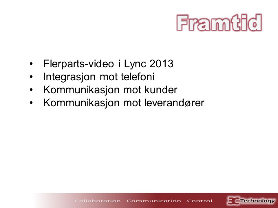 Framtid Flerparts-video i Lync 2013 Integrasjon mot telefoni