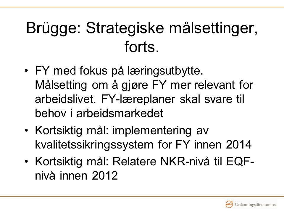 Brügge: Strategiske målsettinger, forts.