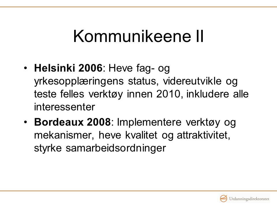 Kommunikeene II Helsinki 2006: Heve fag- og yrkesopplæringens status, videreutvikle og teste felles verktøy innen 2010, inkludere alle interessenter.