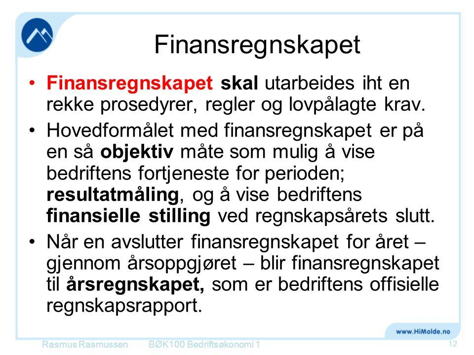 Finansregnskapet Finansregnskapet skal utarbeides iht en rekke prosedyrer, regler og lovpålagte krav.