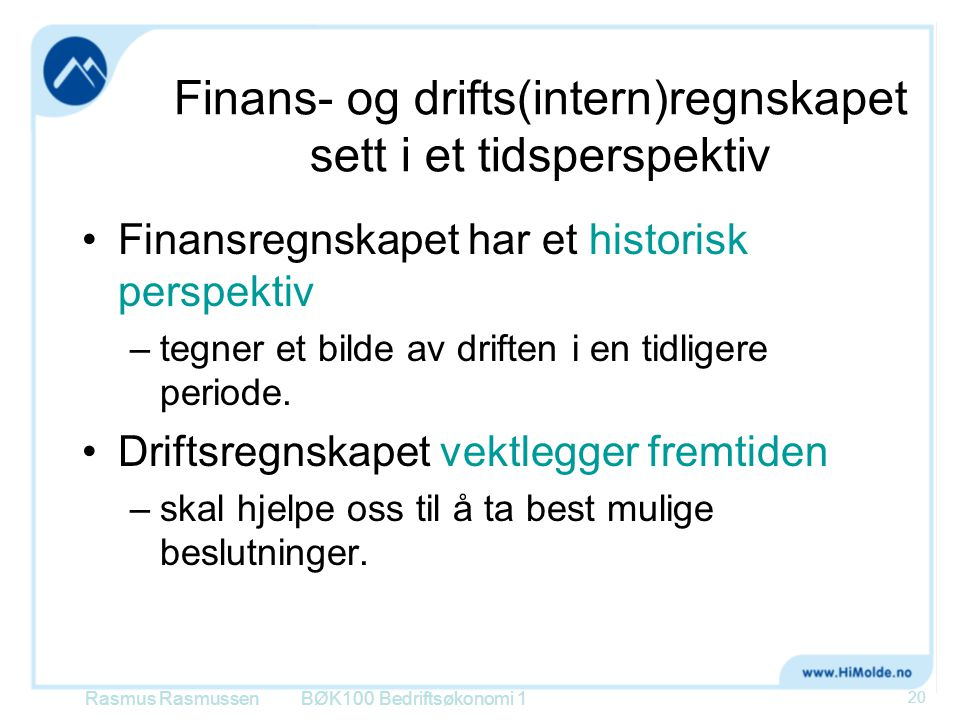 Finans- og drifts(intern)regnskapet sett i et tidsperspektiv