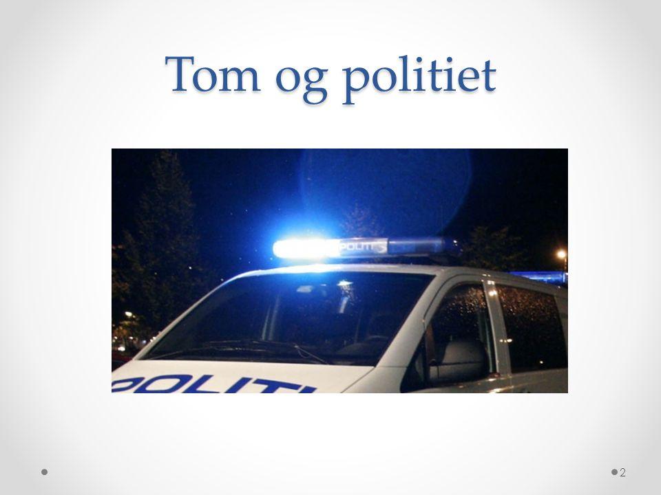 Tom og politiet