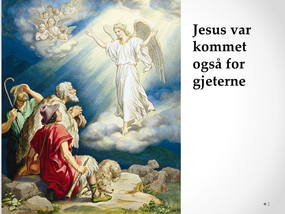 Jesus var kommet også for gjeterne
