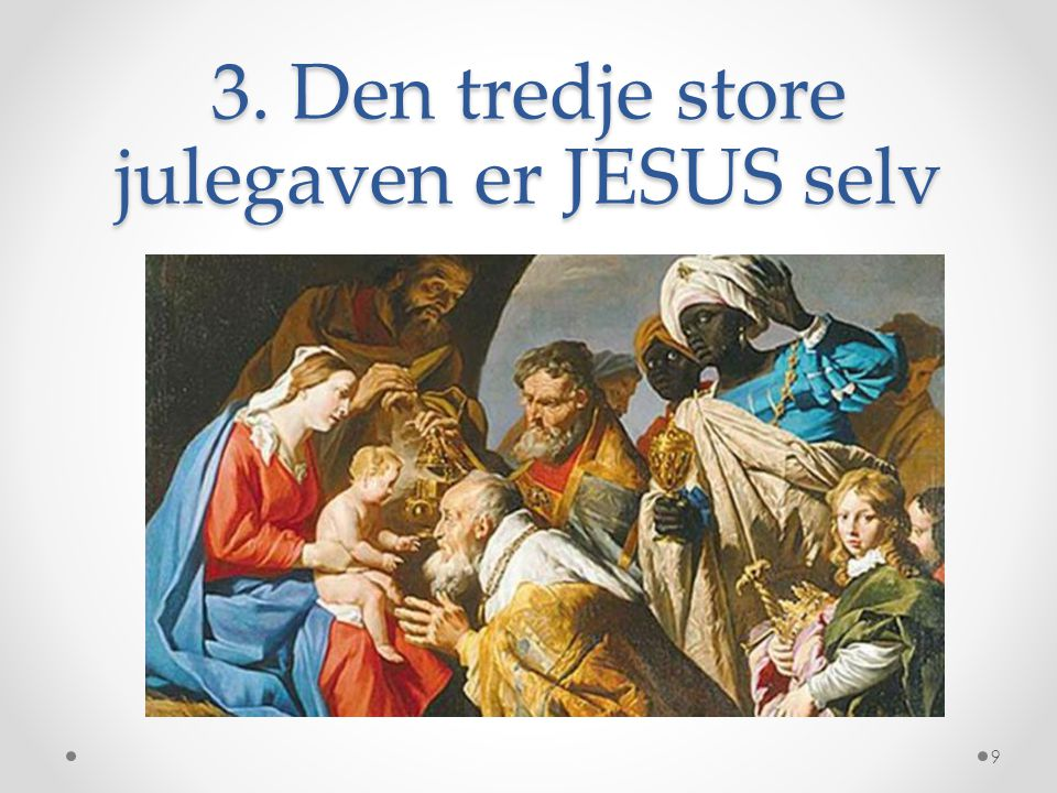 3. Den tredje store julegaven er JESUS selv