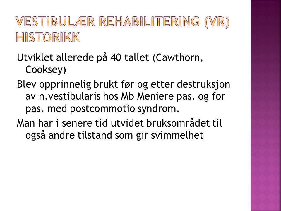 Vestibulær rehabilitering (VR) historikk