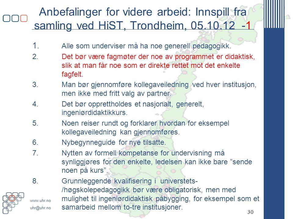 Anbefalinger for videre arbeid: Innspill fra samling ved HiST, Trondheim, 05.10.12 -1