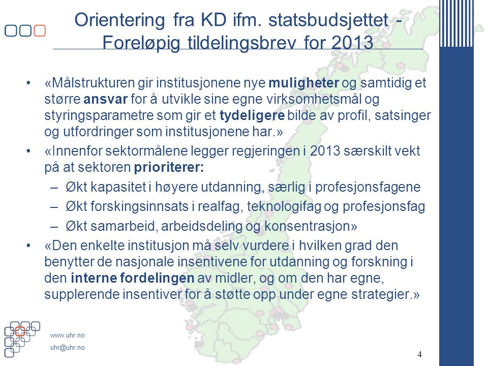 Orientering fra KD ifm. statsbudsjettet - Foreløpig tildelingsbrev for 2013