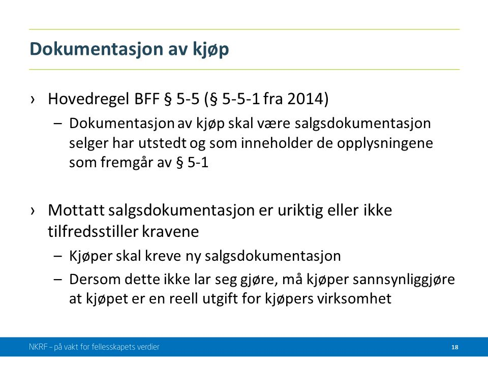 Dokumentasjon av kjøp Hovedregel BFF § 5-5 (§ 5-5-1 fra 2014)