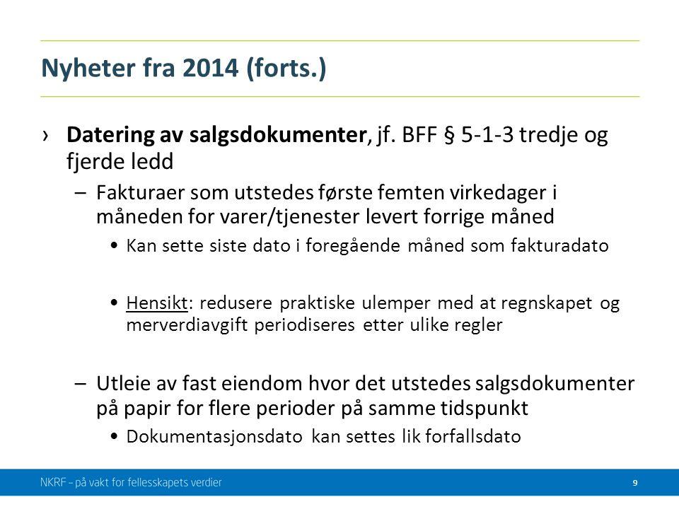 Nyheter fra 2014 (forts.) Datering av salgsdokumenter, jf. BFF § 5-1-3 tredje og fjerde ledd.