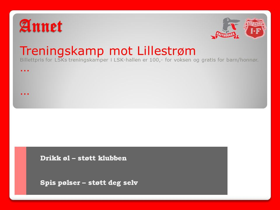 Annet Treningskamp mot Lillestrøm … Drikk øl – støtt klubben