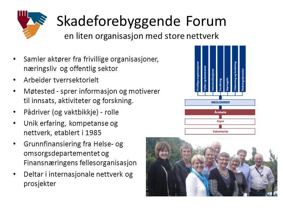 Skadeforebyggende Forum en liten organisasjon med store nettverk