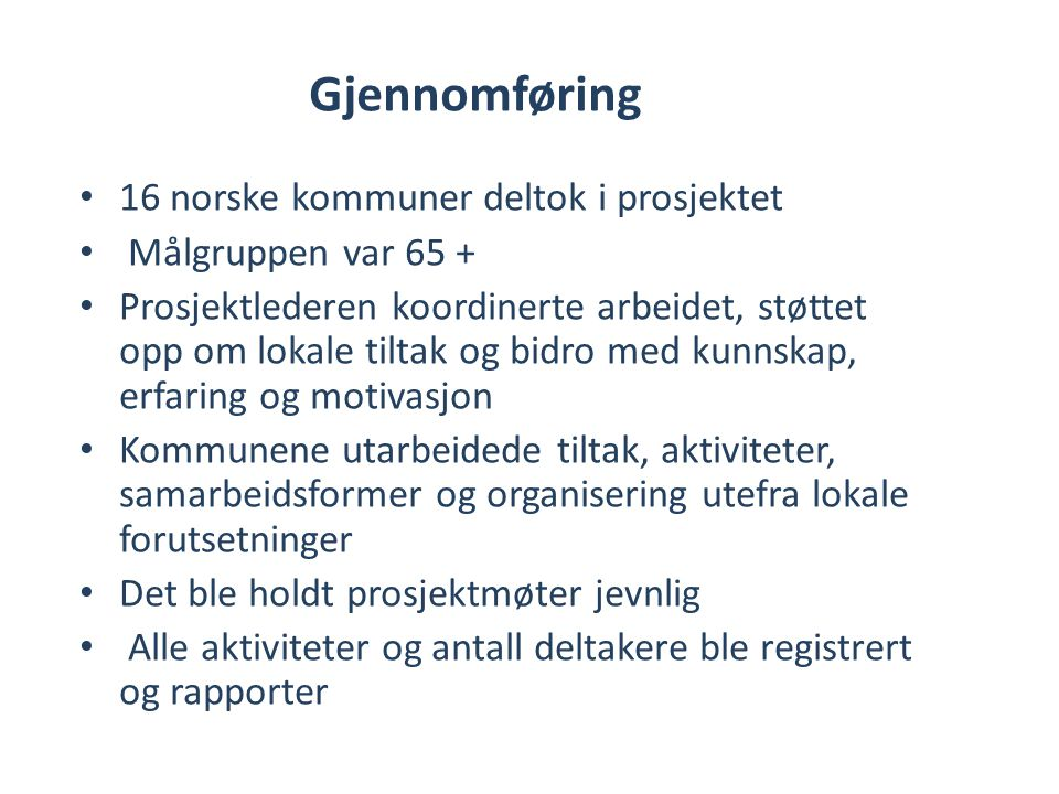 Gjennomføring 16 norske kommuner deltok i prosjektet