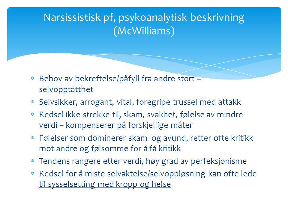 Narsissistisk pf, psykoanalytisk beskrivning (McWilliams)