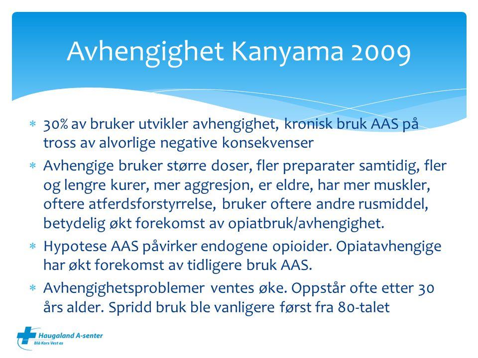 Avhengighet Kanyama 2009 30% av bruker utvikler avhengighet, kronisk bruk AAS på tross av alvorlige negative konsekvenser.