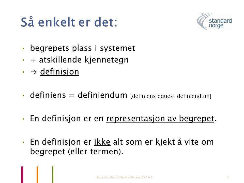 Så enkelt er det: begrepets plass i systemet + atskillende kjennetegn