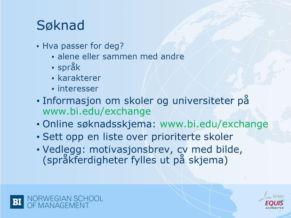 Søknad Informasjon om skoler og universiteter på www.bi.edu/exchange