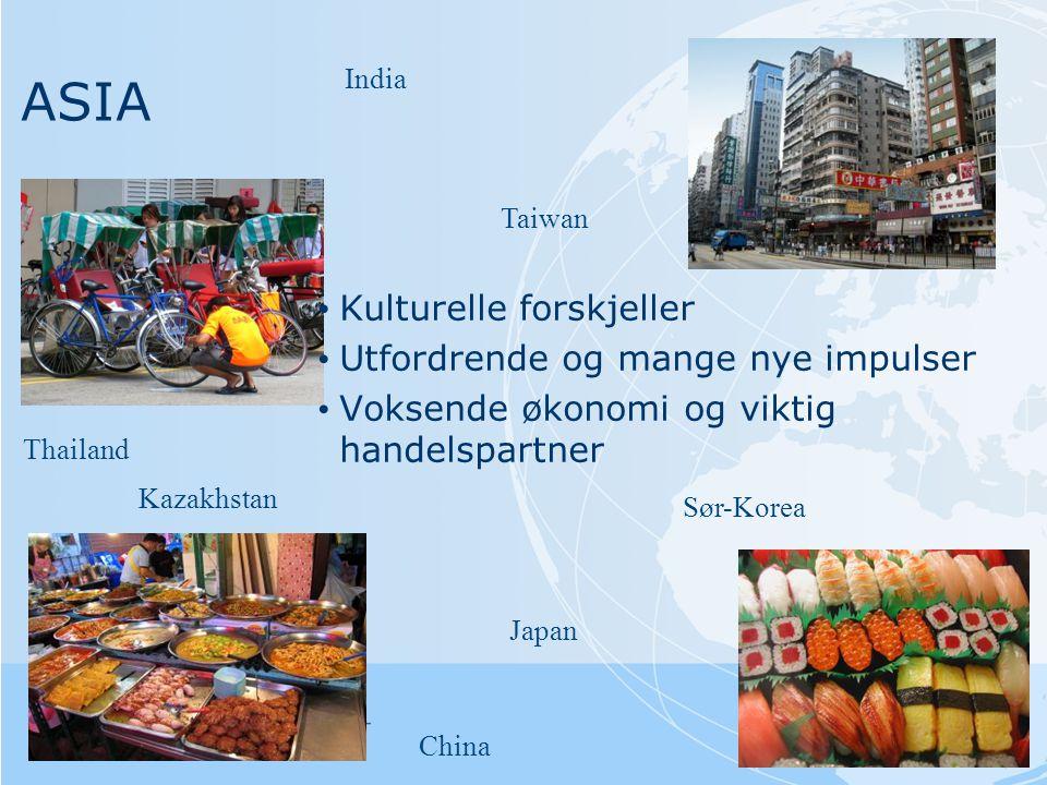 ASIA Kulturelle forskjeller Utfordrende og mange nye impulser