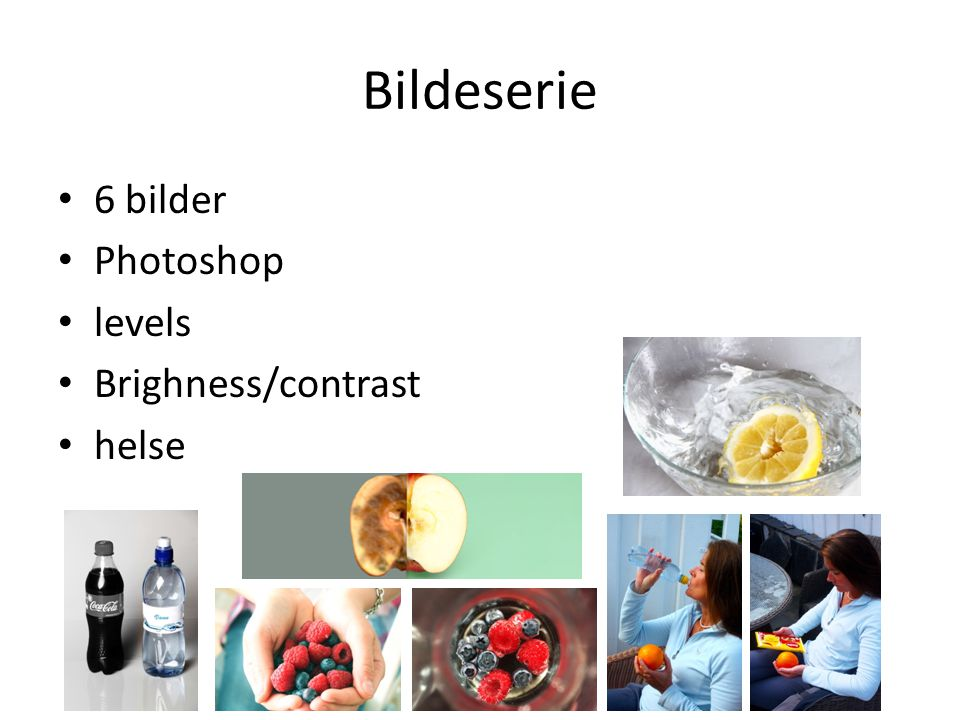 Bildeserie 6 bilder Photoshop levels Brighness/contrast helse