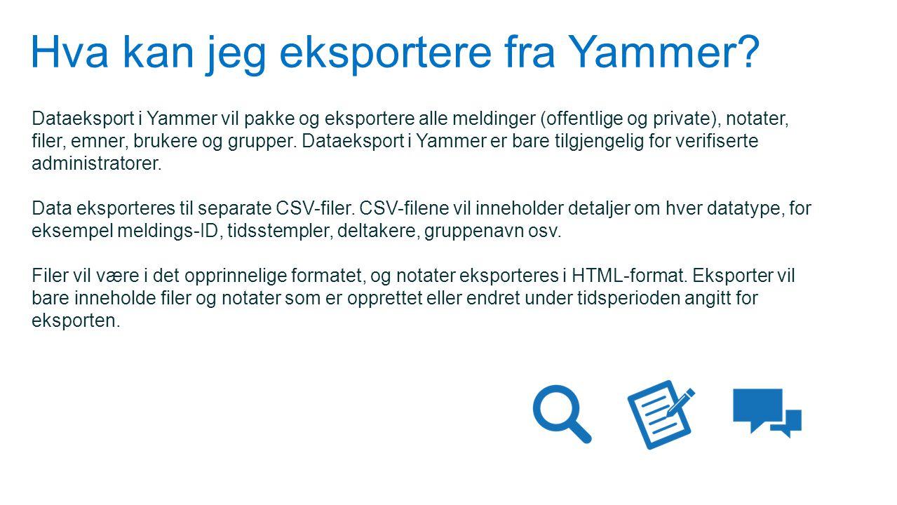 Hva kan jeg eksportere fra Yammer