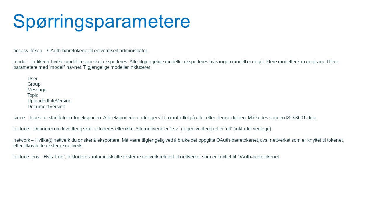 Spørringsparametere access_token – OAuth-bæretokenet til en verifisert administrator.