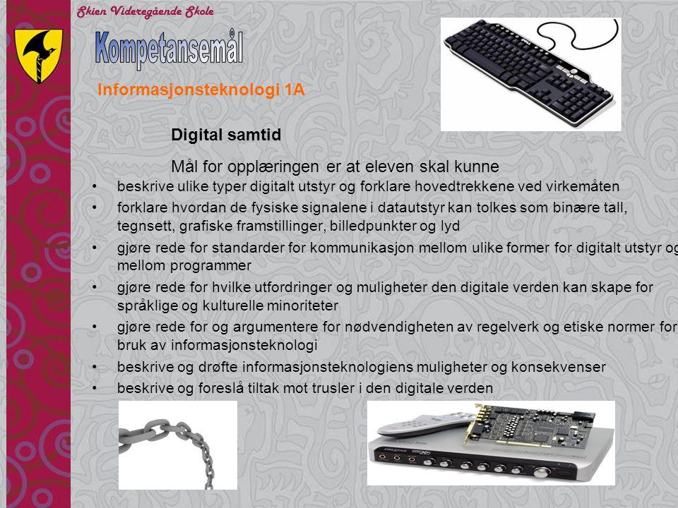 Kompetansemål Informasjonsteknologi 1A Digital samtid