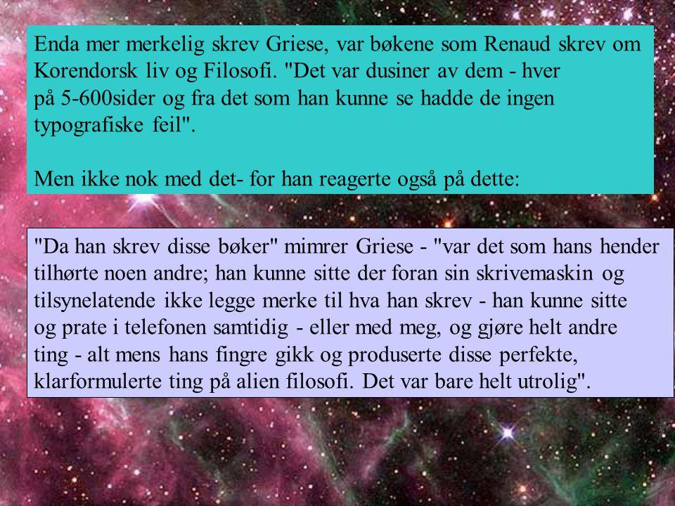 Enda mer merkelig skrev Griese, var bøkene som Renaud skrev om