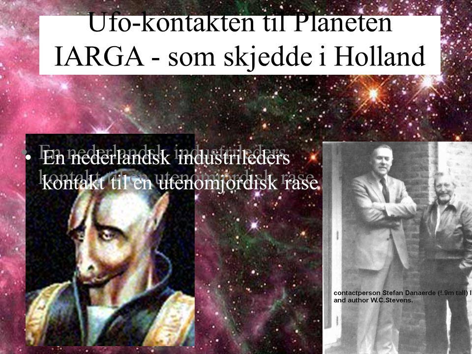 Ufo-kontakten til Planeten IARGA - som skjedde i Holland