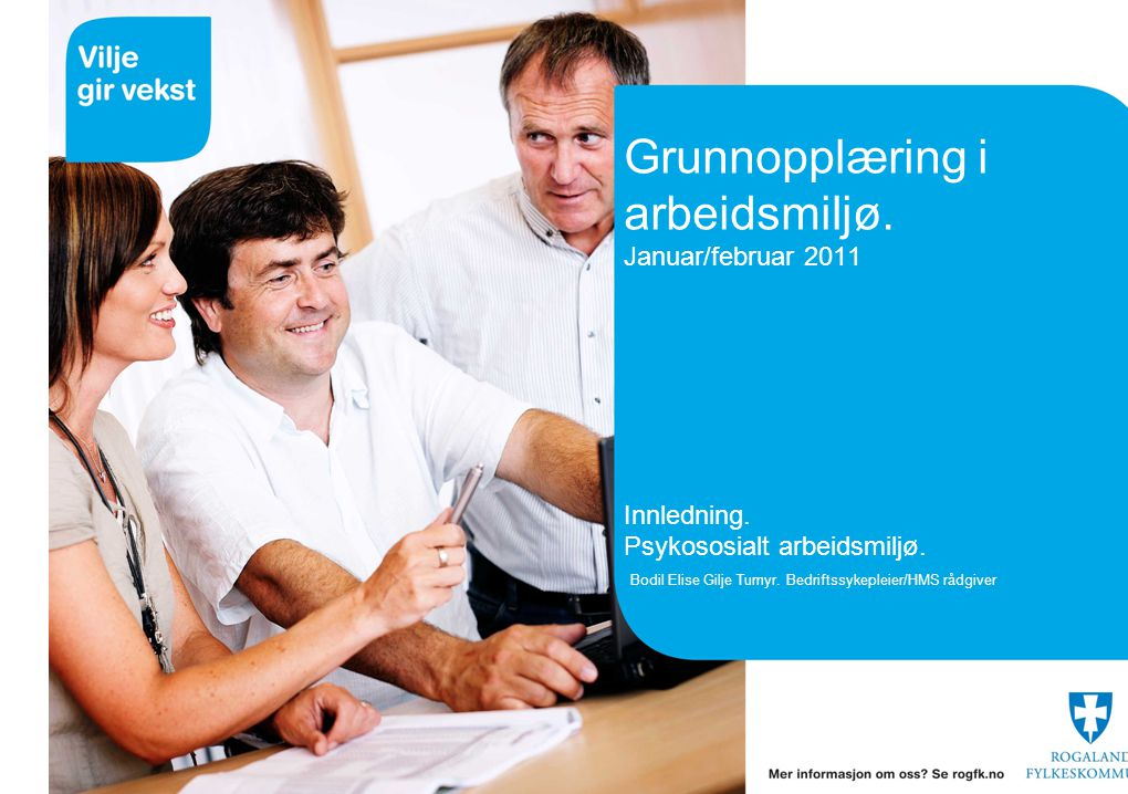 Grunnopplæring i arbeidsmiljø. Januar/februar 2011 Innledning