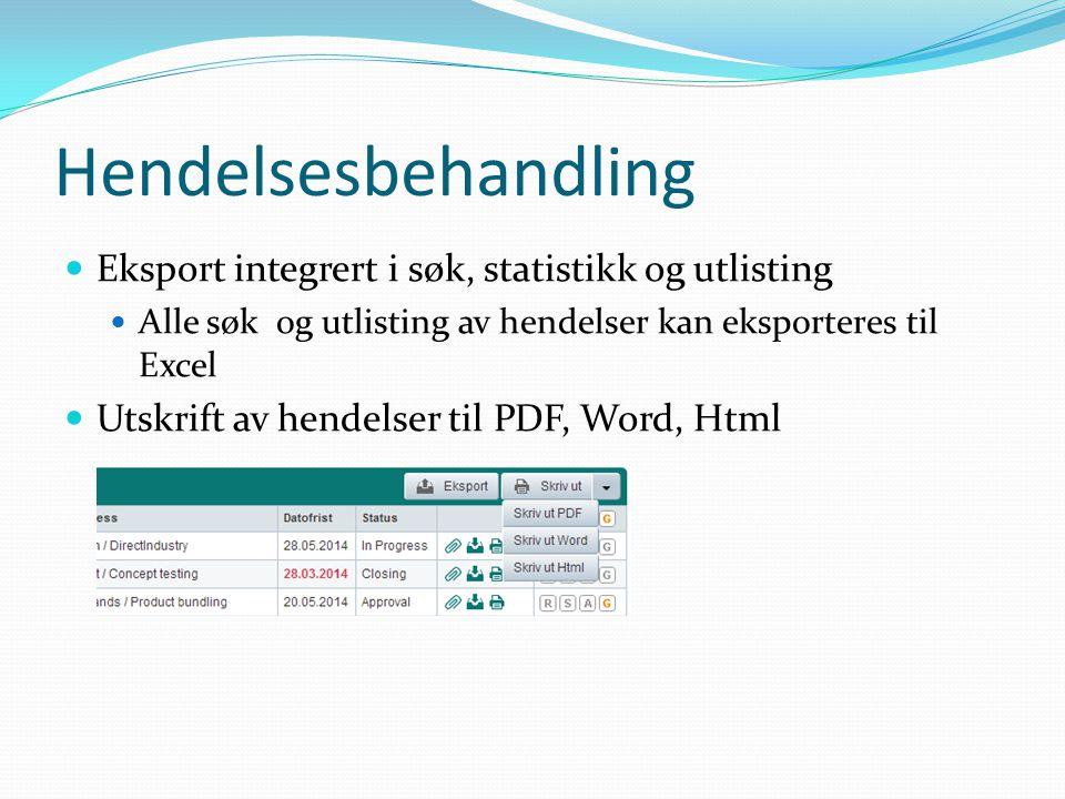 Hendelsesbehandling Eksport integrert i søk, statistikk og utlisting