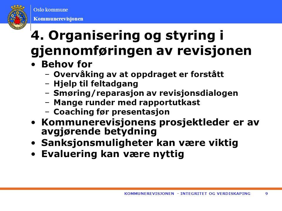 4. Organisering og styring i gjennomføringen av revisjonen