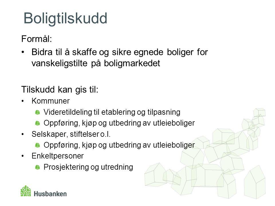 Boligtilskudd Formål: