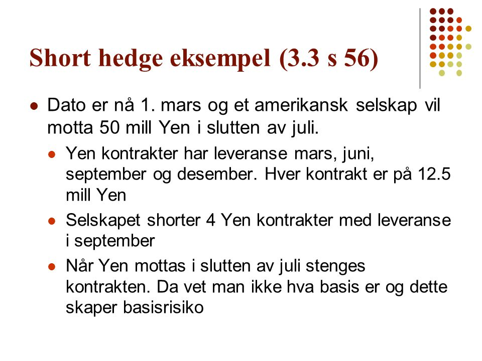Short hedge eksempel (3.3 s 56)