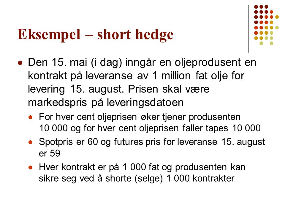 Eksempel – short hedge