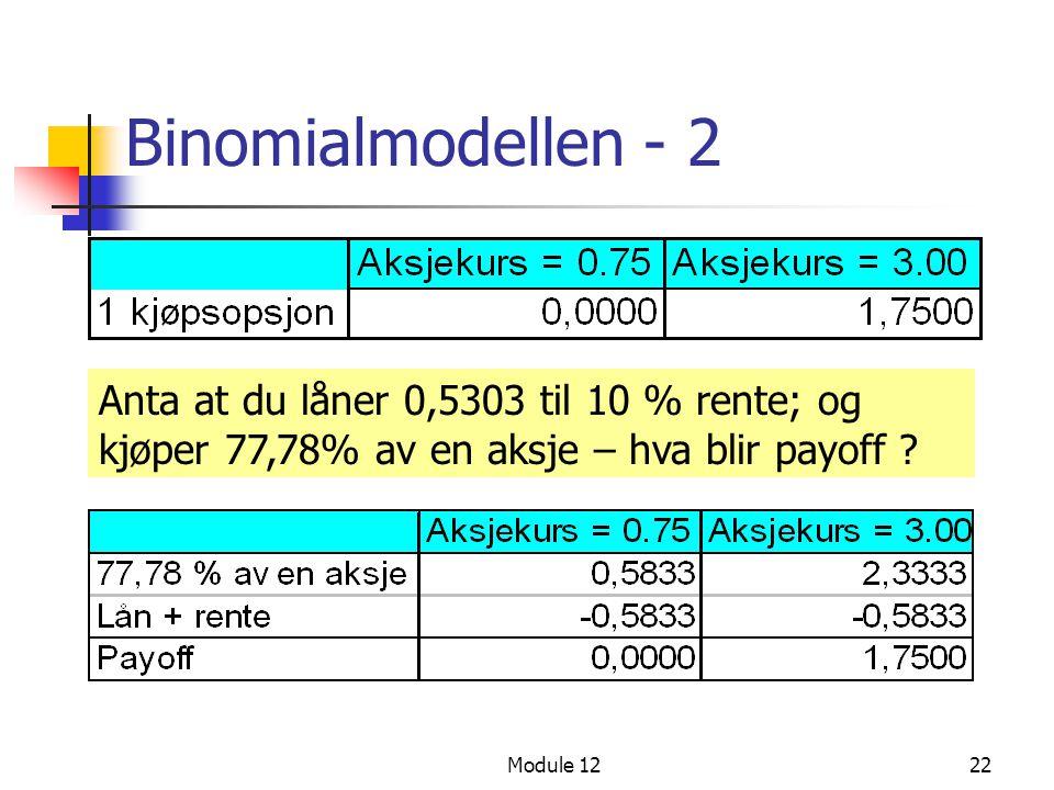 Binomialmodellen - 2 Anta at du låner 0,5303 til 10 % rente; og kjøper 77,78% av en aksje – hva blir payoff