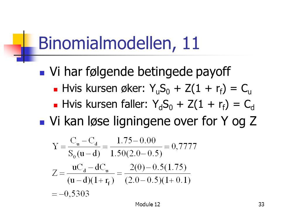 Binomialmodellen, 11 Vi har følgende betingede payoff