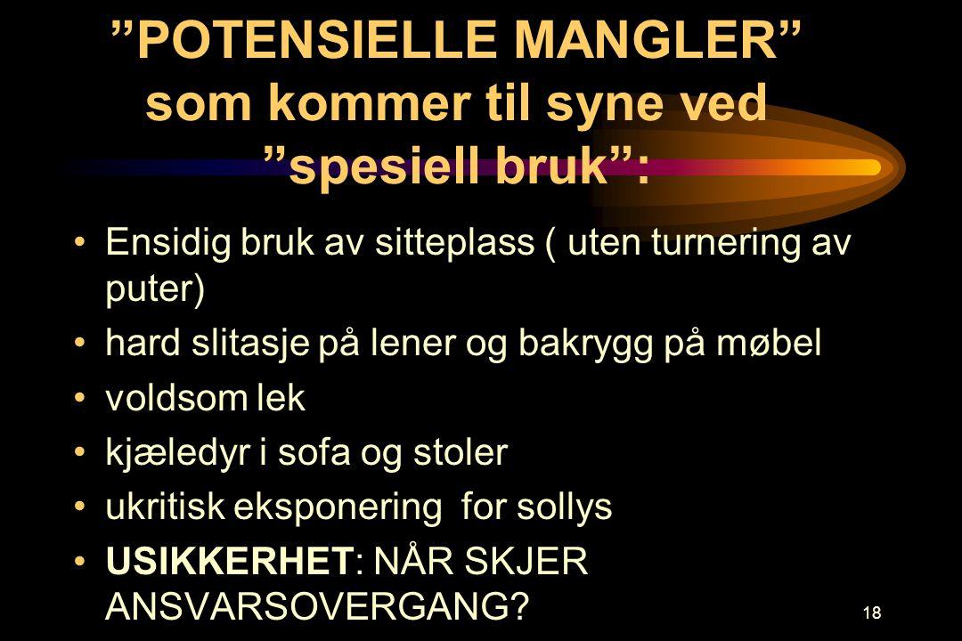 POTENSIELLE MANGLER som kommer til syne ved spesiell bruk :