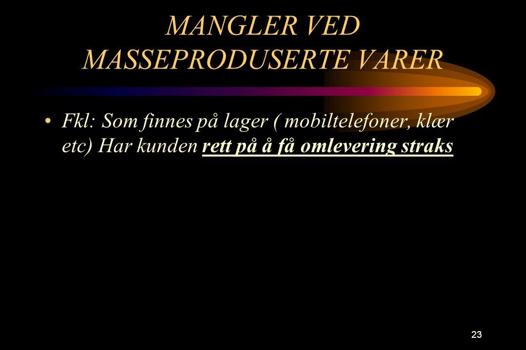 MANGLER VED MASSEPRODUSERTE VARER