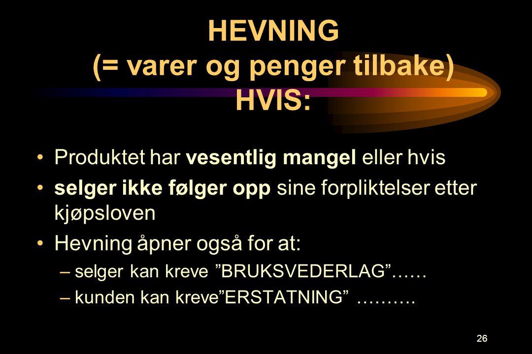 HEVNING (= varer og penger tilbake) HVIS: