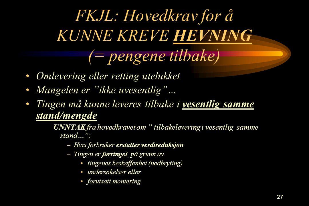 FKJL: Hovedkrav for å KUNNE KREVE HEVNING (= pengene tilbake)