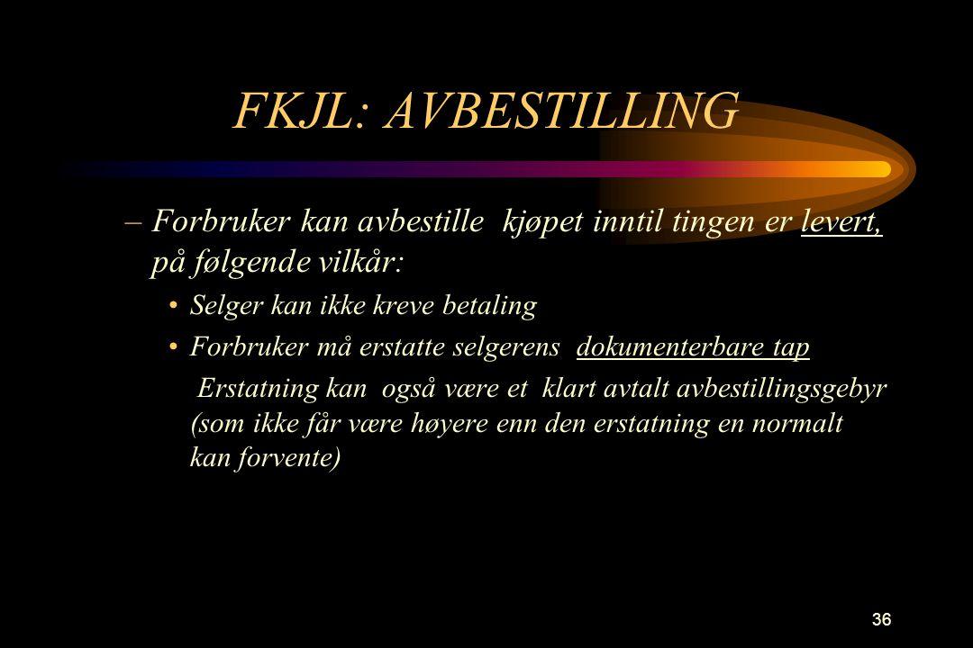FKJL: AVBESTILLING Forbruker kan avbestille kjøpet inntil tingen er levert, på følgende vilkår: Selger kan ikke kreve betaling.
