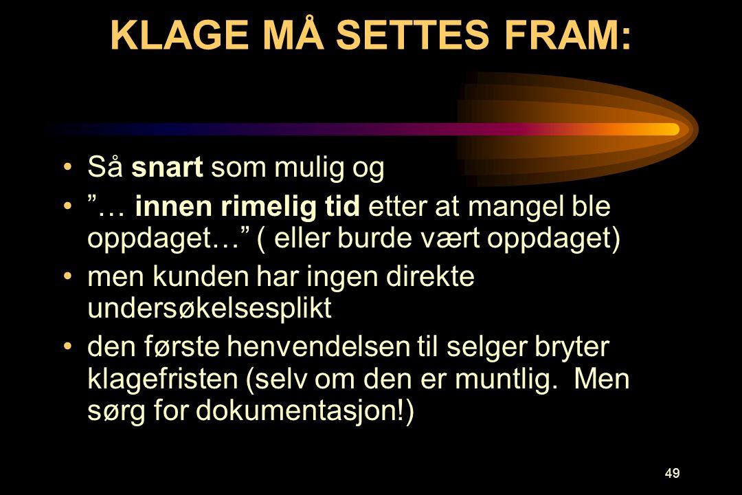 KLAGE MÅ SETTES FRAM: Så snart som mulig og