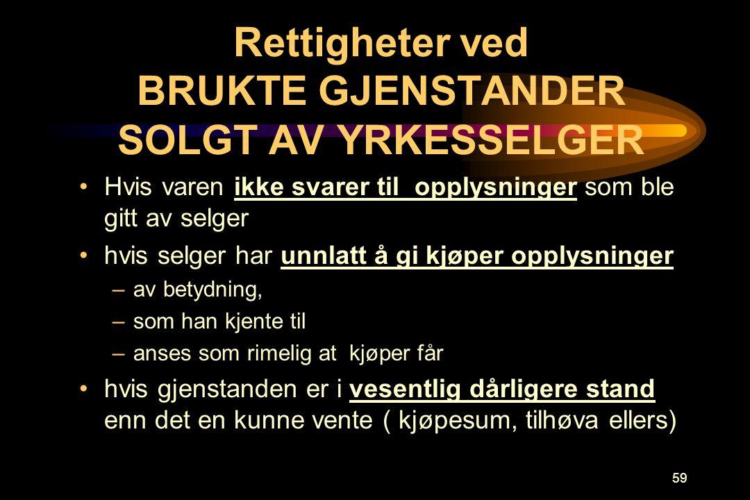 Rettigheter ved BRUKTE GJENSTANDER SOLGT AV YRKESSELGER