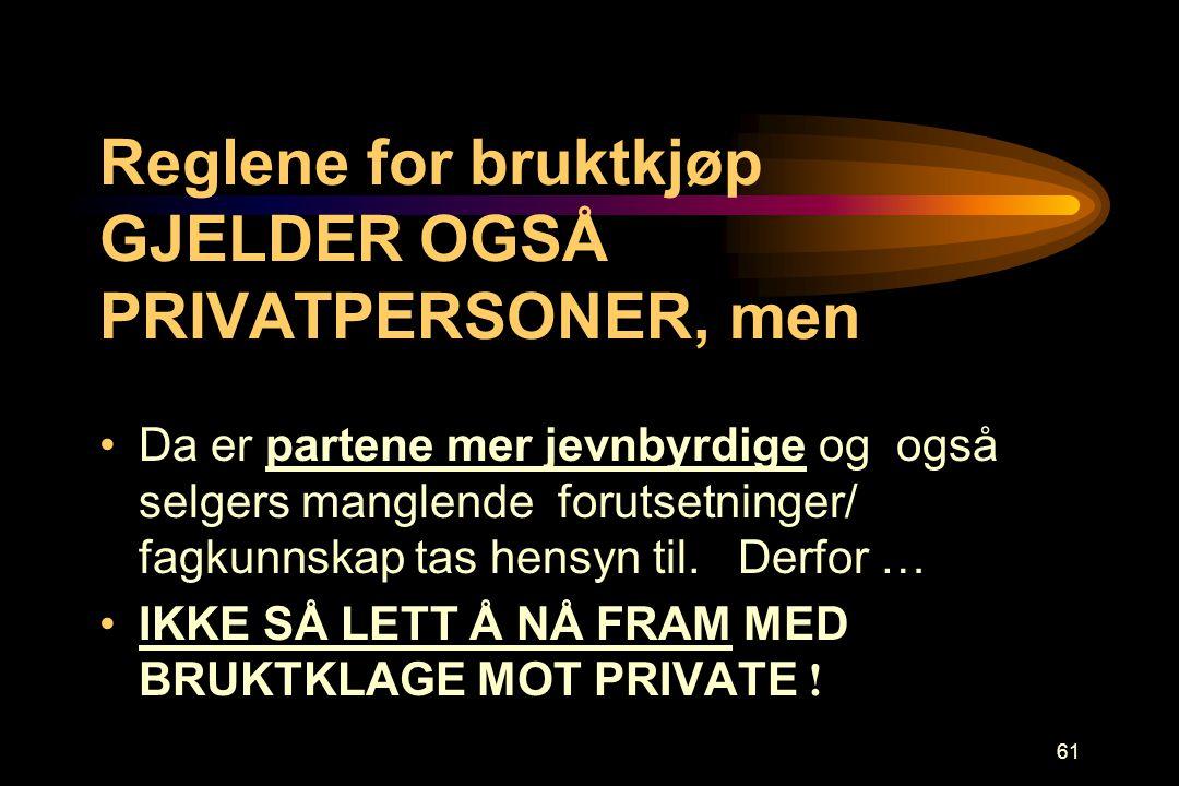 Reglene for bruktkjøp GJELDER OGSÅ PRIVATPERSONER, men