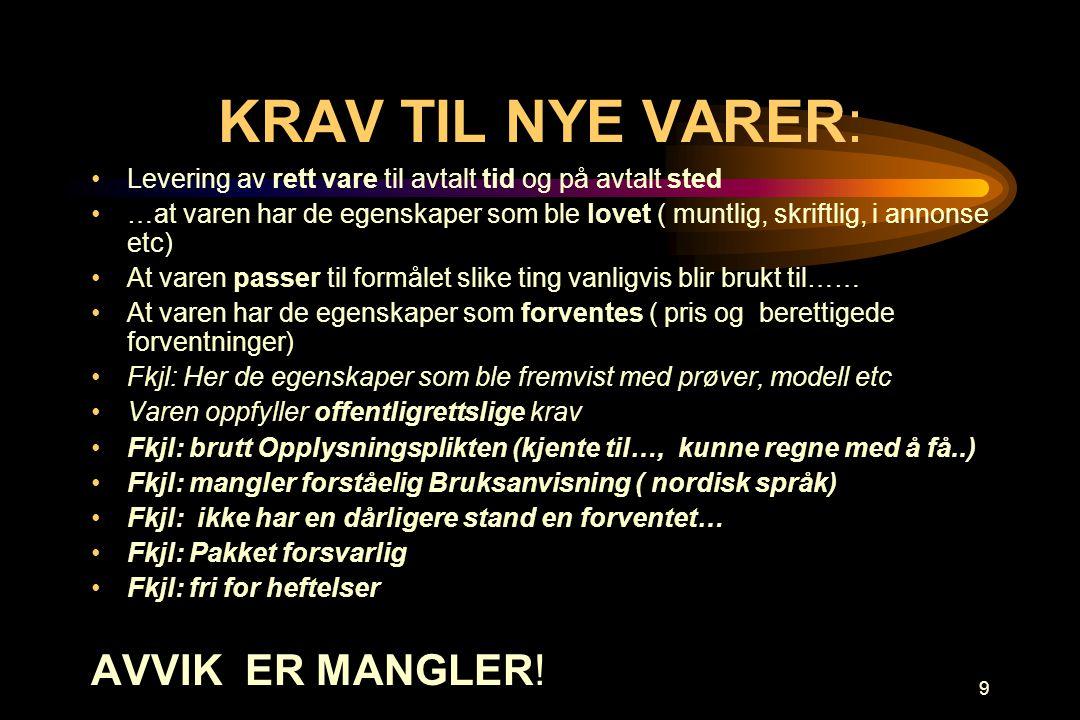 KRAV TIL NYE VARER: AVVIK ER MANGLER!