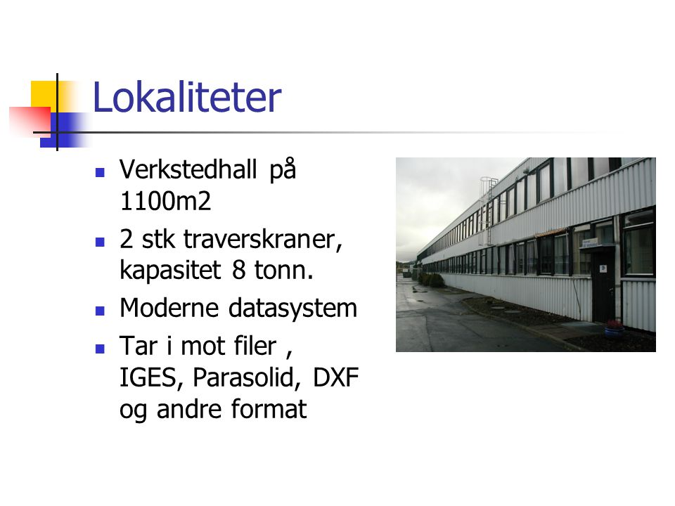 Lokaliteter Verkstedhall på 1100m2
