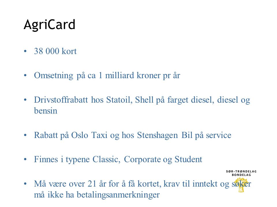AgriCard 38 000 kort Omsetning på ca 1 milliard kroner pr år