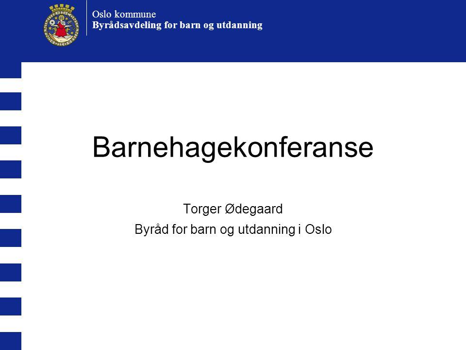 Torger Ødegaard Byråd for barn og utdanning i Oslo