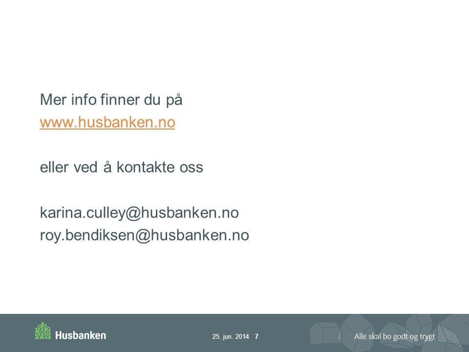 Mer info finner du på www.husbanken.no. eller ved å kontakte oss.